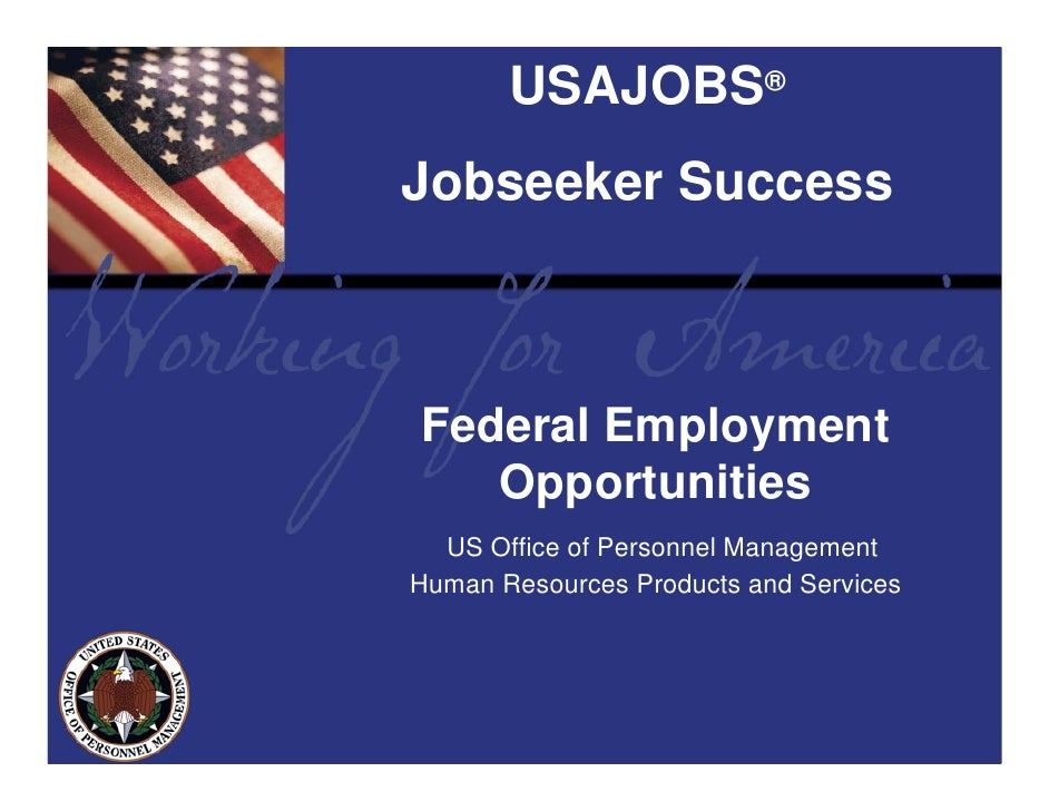 USAJOBS® Jobseeker Success    Federal Employment    Opportunities   US Office of Personnel Management Human Resources Prod...