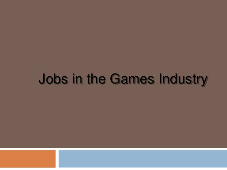 Jobs in the Games Industry<br />
