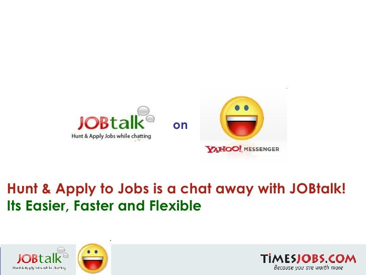 Hunt & Apply to Jobs is a chat away with JOBtalk! Its Easier, Faster and Flexible on on