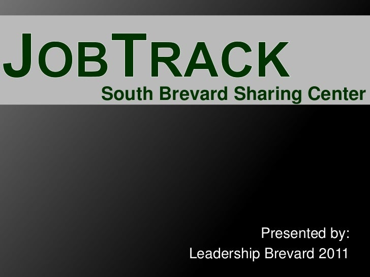 Presented by:  Leadership Brevard 2011 South Brevard Sharing Center