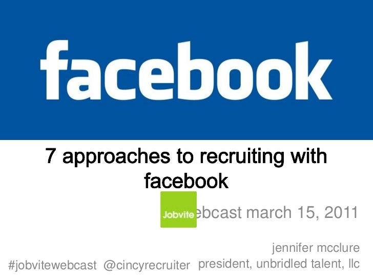 webcast march 15, 2011                                             jennifer mcclure#jobvitewebcast @cincyrecruiter preside...