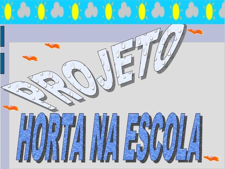 Jocelaine Carvalho  P R O J E T O  H O R T A