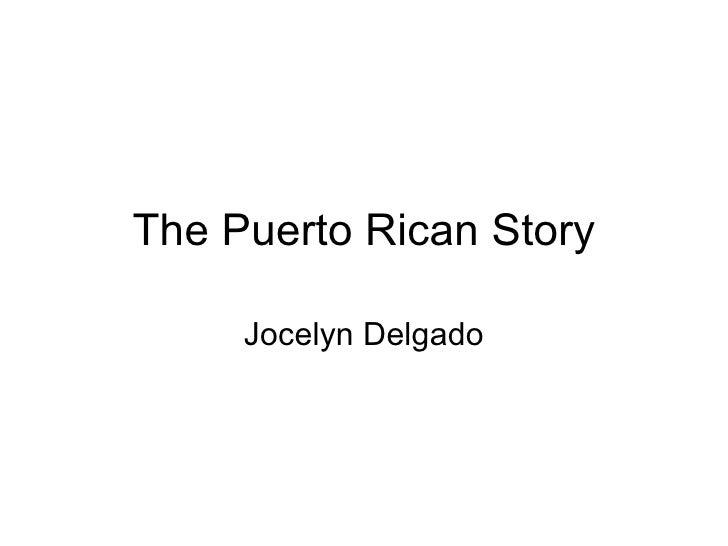 The Puerto Rican Story Jocelyn Delgado