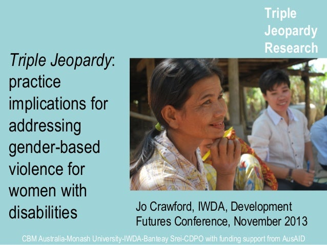 Triple Jeopardy: practice implications for addressing gender-based violence for women with disabilities  Triple Jeopardy R...
