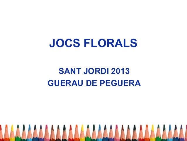 JOCS FLORALSSANT JORDI 2013GUERAU DE PEGUERA