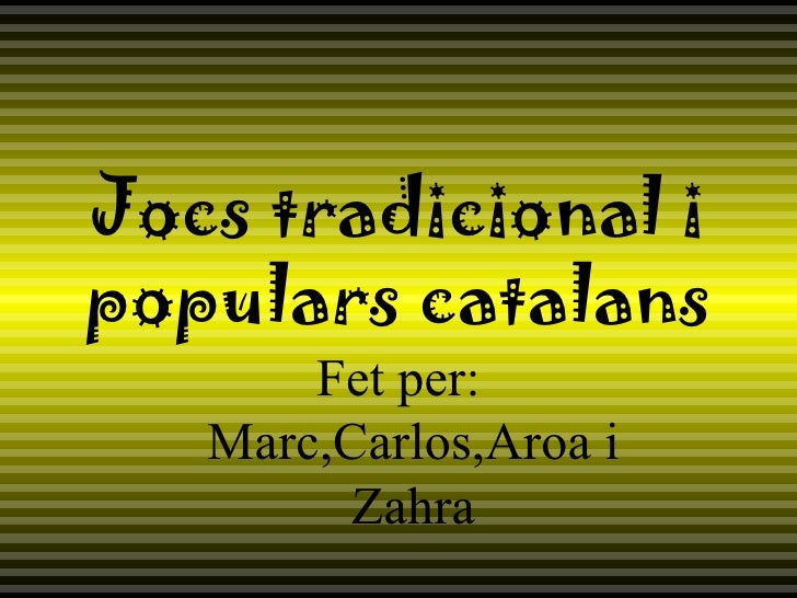 Jocs tradicional i populars catalans marc carlos aroa i zahra