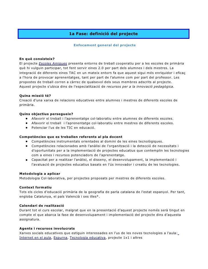 1a Fase: definició del projecte                                Enfocament general del projecteEn què consisteix?El project...