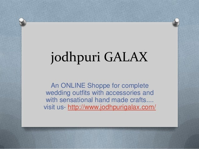 jodhpuri GALAX An ONLINE Shoppe for complete wedding outfits with accessories and with sensational hand made crafts.... vi...