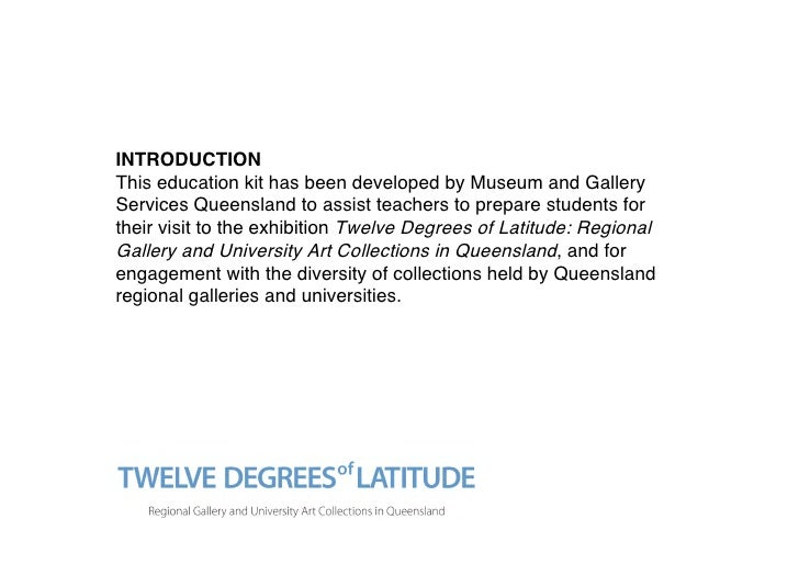 INTRODUCTION This education kit has been developed by Museum and Gallery Services Queensland to assist teachers to prepare...
