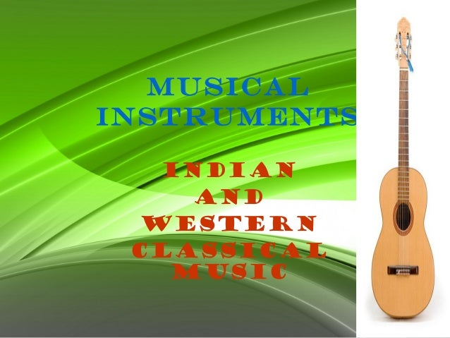 MUSICAL INSTRUMENTS INDIAN and western CLASSICAL MUSIC