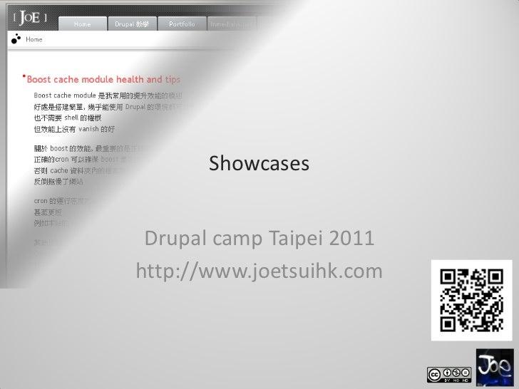 Showcases Drupal camp Taipei 2011http://www.joetsuihk.com