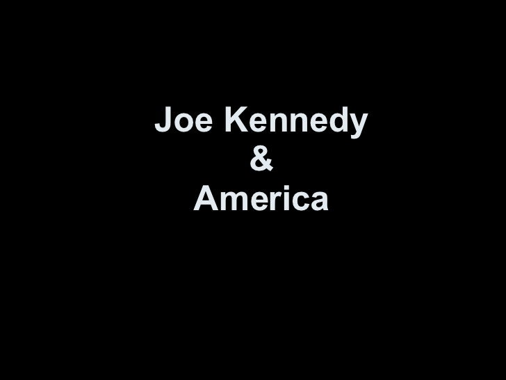 Joe Kennedy and America