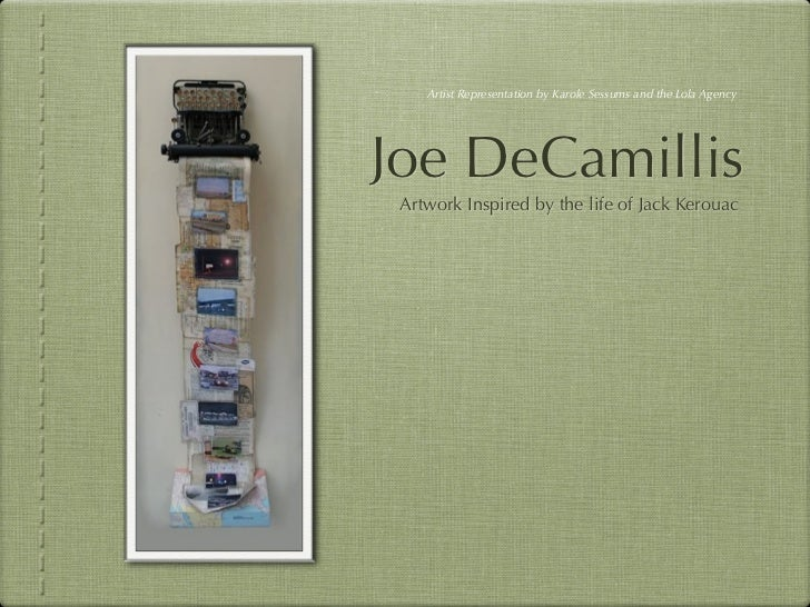Artist Representation by Karole Sessums and the Lola AgencyJoe DeCamillis Artwork Inspired by the life of Jack Kerouac