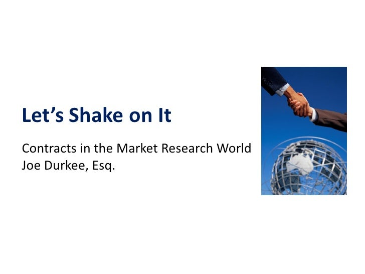 Let's Shake on ItContracts in the Market Research WorldJoe Durkee, Esq.