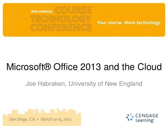 Microsoft® Office 2013 and the Cloud    Joe Habraken, University of New England