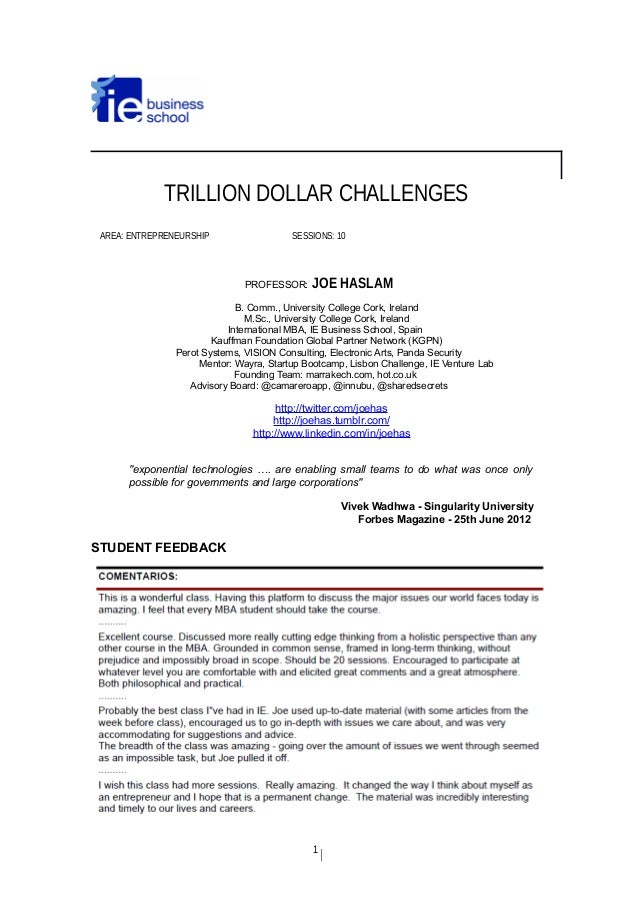 TRILLION DOLLAR CHALLENGES AREA: ENTREPRENEURSHIP SESSIONS: 10 PROFESSOR: JOE HASLAM B. Comm., University College Cork, Ir...