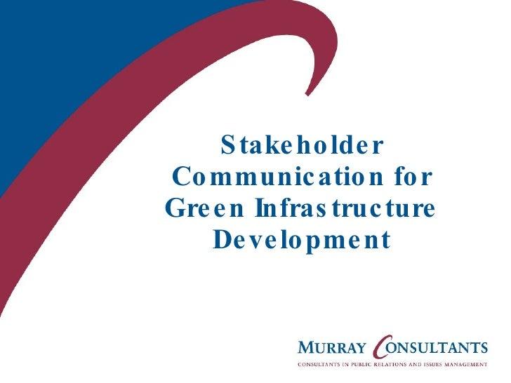 Stakeholder Communication for Green Infrastructure Development