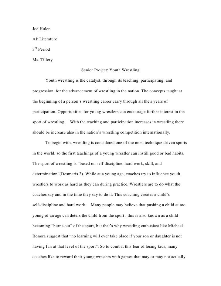 Joe HulenAP Literature3rd PeriodMs. Tillery                            Senior Project: Youth Wrestling       Youth wrestli...