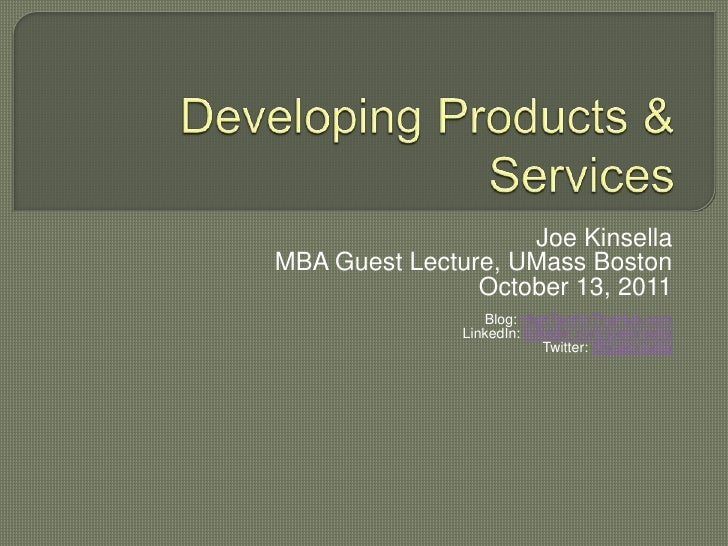 Joe KinsellaMBA Guest Lecture, UMass Boston                October 13, 2011                  Blog: HighTechInTheHub.com   ...