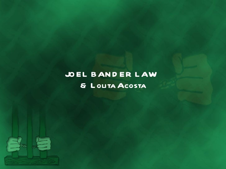 JOEL BANDER LAW  & Lolita Acosta