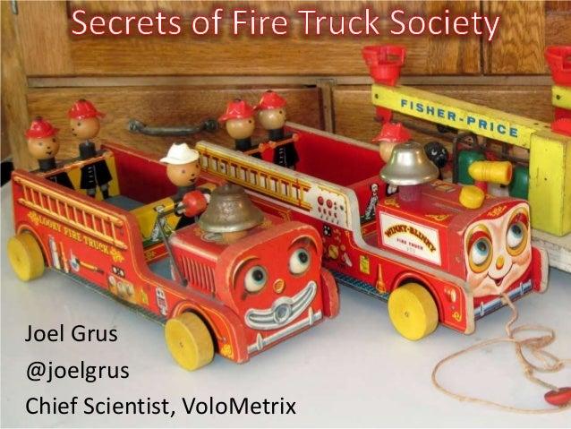 Secrets of Fire Truck Society - Slides for Ignite Strata 2013
