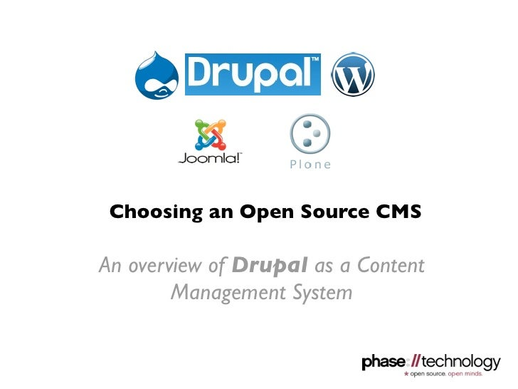 Choosing an Open Source CMSAn overview of Drupal as a Content        Management System