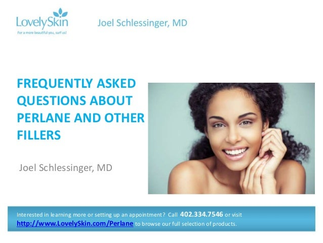 Joel Schlessinger MD FAQ - Perlane and Other Fillers