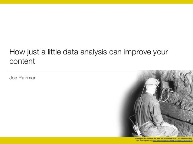 How just a little data analysis can improve yourcontentJoe Pairman                                     Listening for movem...
