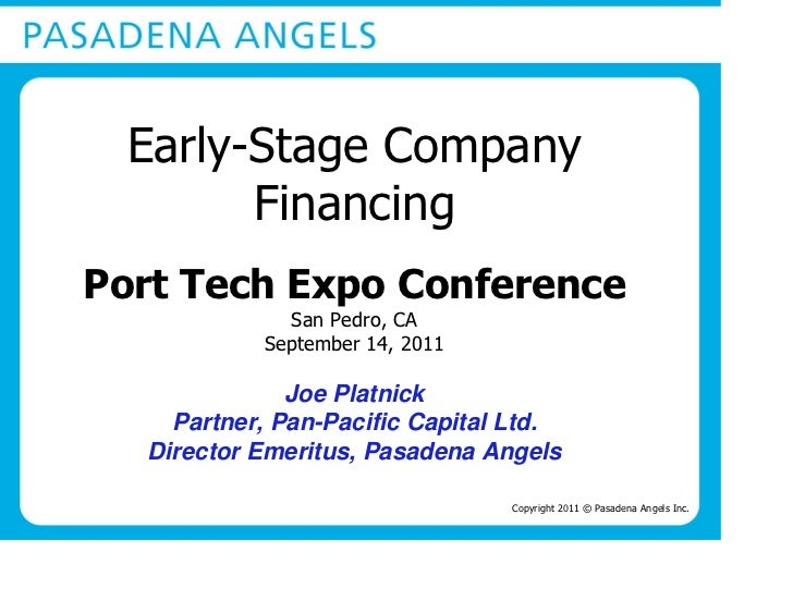 Early-Stage Company        FinancingPort Tech Expo Conference             San Pedro, CA           September 14, 2011      ...