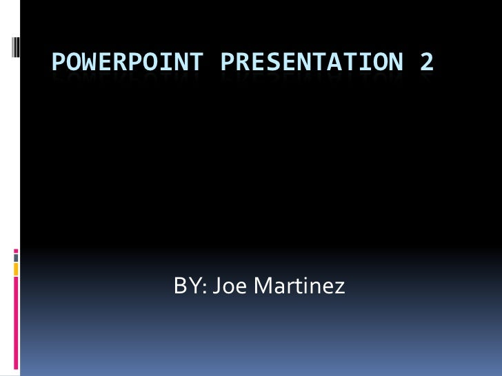 Joe powerpoint