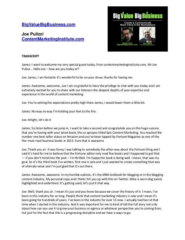 BigValueBigBusiness.com Joe Pulizzi ContentMarketingInstitute.com  TRANSCRIPT James: I want to welcome my very special gue...