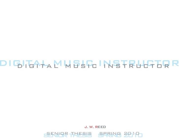 DIGITALa MUSIC INSTRUCTOR   digit l music instructor                J. W. REED       senior thesis spring 2010      senior...