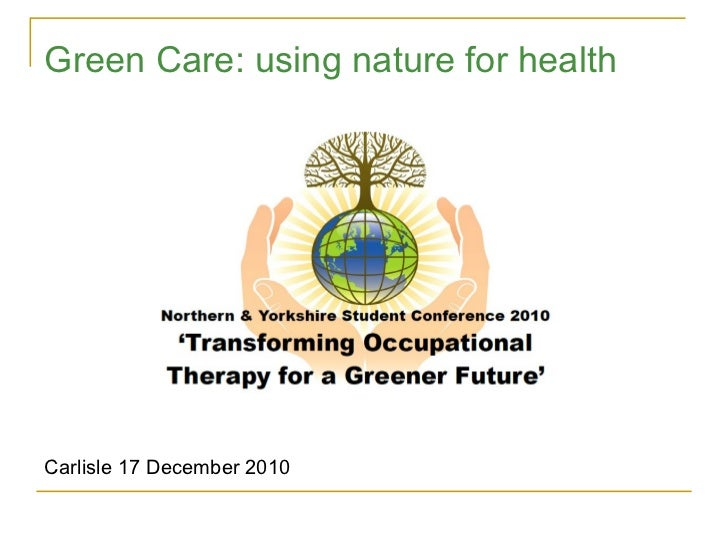 Green Care: using nature for health Carlisle 17 December 2010