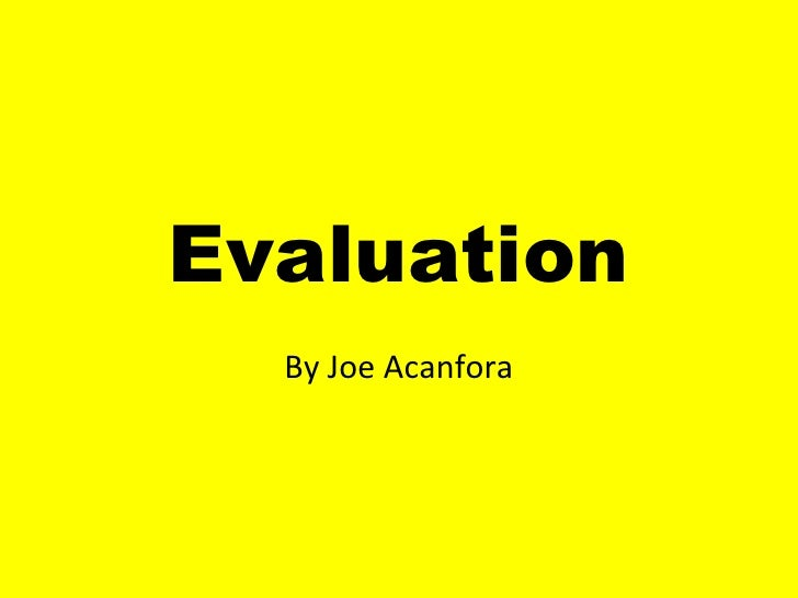 <ul>Evaluation </ul><ul>By Joe Acanfora </ul>