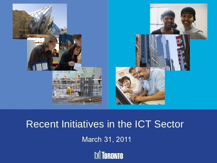 March 31, 2011 Recent Initiatives in the ICT Sector