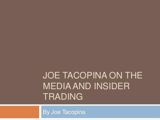 JOE TACOPINA ON THE MEDIA AND INSIDER TRADING By Joe Tacopina