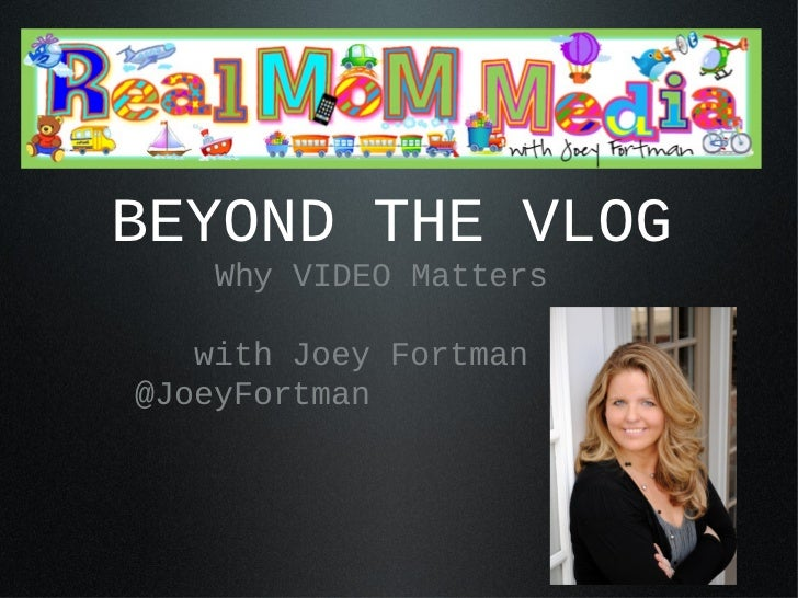 Beyond the Vlog - Why Video Matters