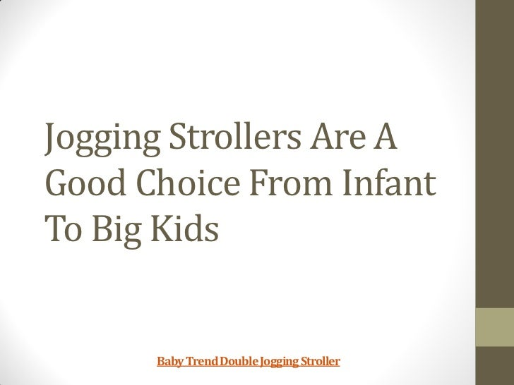 Jogging Strollers Are AGood Choice From InfantTo Big Kids      Baby Trend Double Jogging Stroller