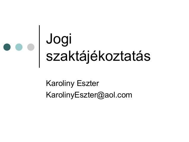 JogiszaktájékoztatásKaroliny EszterKarolinyEszter@aol.com