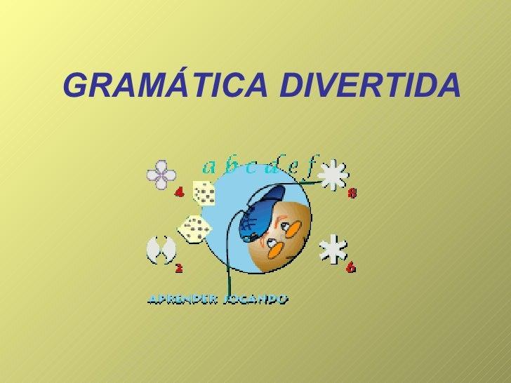 GRAMÁTICA DIVERTIDA