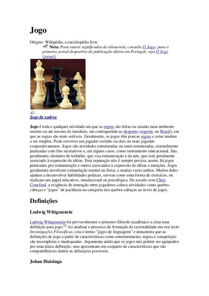 Jogo<br />Origem: Wikipédia, a enciclopédia livre.<br />Nota:Para outros significados de telenovela, consulte O Jogo; pa...