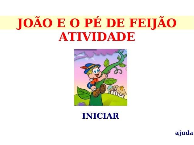 JOÃO E O PÉ DE FEIJÃO ATIVIDADE INICIAR ajuda