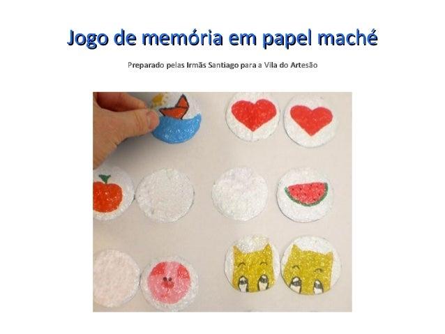 Jogo de memória em papel machéJogo de memória em papel maché Preparado pelas Irmãs Santiago para a Vila do ArtesãoPreparad...