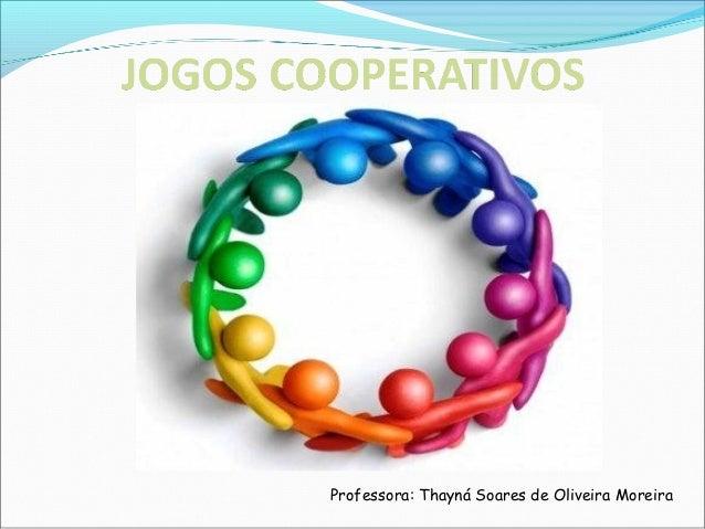 Professora: Thayná Soares de Oliveira Moreira