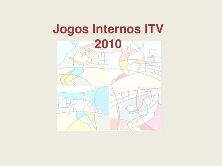 Jogos Internos ITV 2010<br />