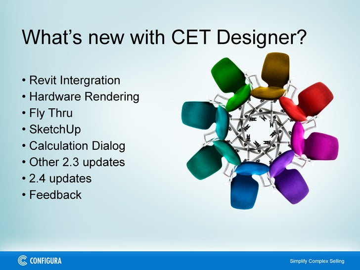 What's new with CET Designer? <ul><li>Revit Intergration </li></ul><ul><li>Hardware Rendering </li></ul><ul><li>Fly Thru <...