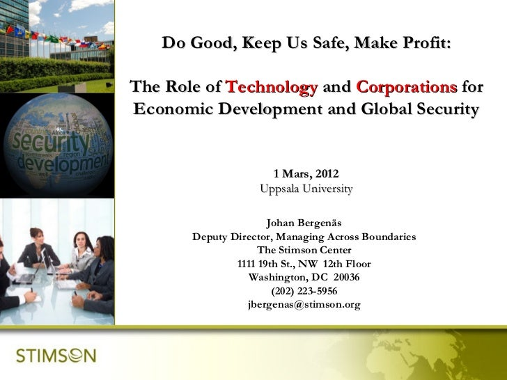 Do Good, Keep Us Safe, Make Profit:The Role of Technology and Corporations forEconomic Development and Global Security    ...