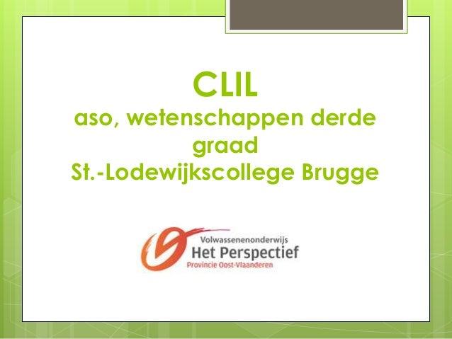 CLIL  aso, wetenschappen derde graad St.-Lodewijkscollege Brugge