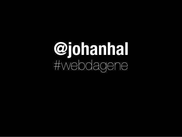 @johanhal #webdagene