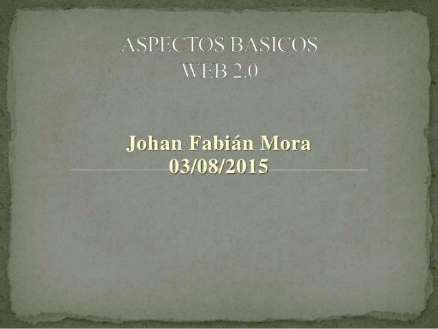 Johan Fabián Mora 03/08/2015